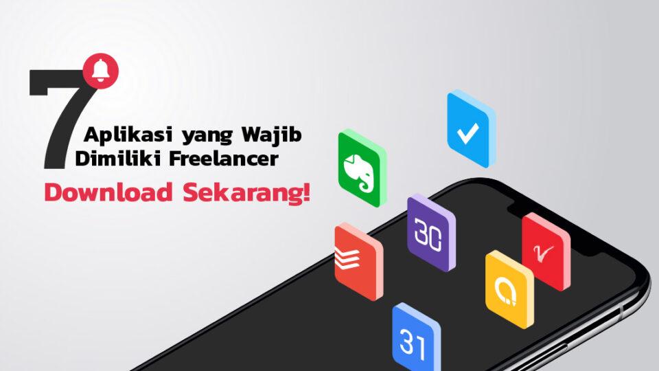 7 Aplikasi yang Wajib Dimiliki Freelancer! Download Sekarang!
